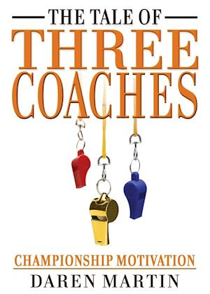 The Tale of Three Coaches af Daren Martin