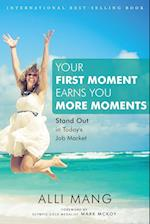 Your First Moment Earns You More Moments