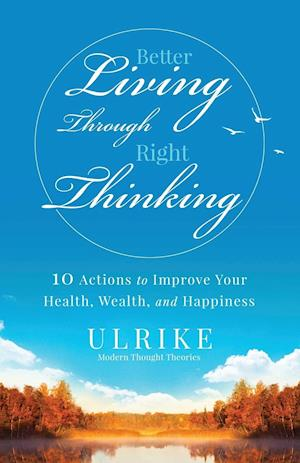 Bog, paperback Better Living Through Right Thinking af Ulrike
