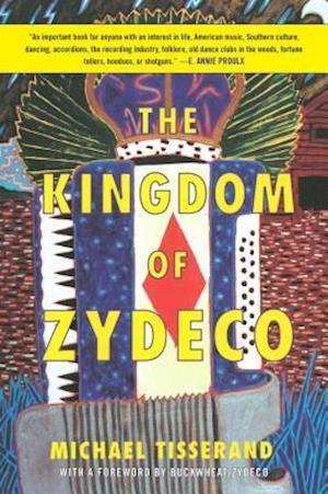 The Kingdom of Zydeco af Michael Tisserand