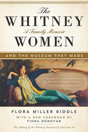Bog, hardback The Whitney Women and the Museum They Made af Flora Miller Biddle