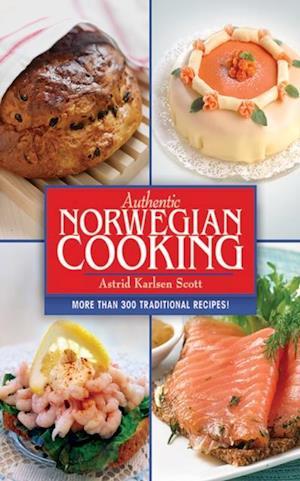 Authentic Norwegian Cooking af Astrid Karlsen Scott