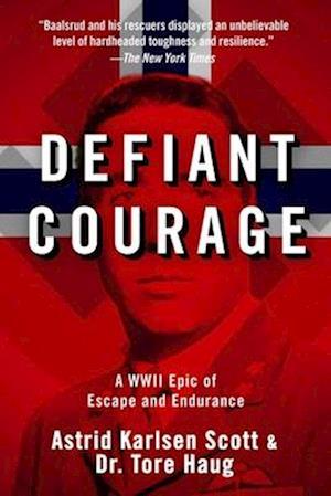 Defiant Courage af Astrid Karlsen Scott, Tore Haug