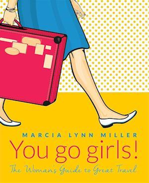 Bog, paperback You Go Girls! af Marcia Lynn Miller