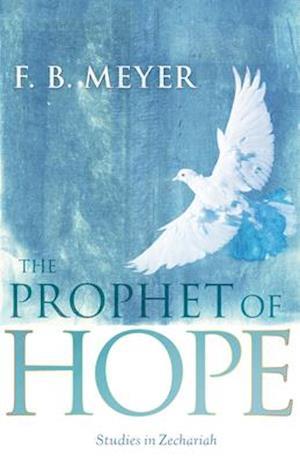 The Prophet of Hope af F. B. Meyer