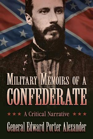 Military Memoirs of a Confederate af Edward Porter Alexander
