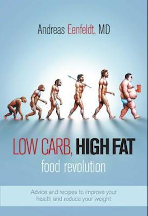 Low Carb, High Fat Food Revolution af Andreas Eenfeldt