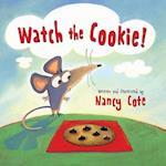 Watch the Cookie! af Nancy Cote
