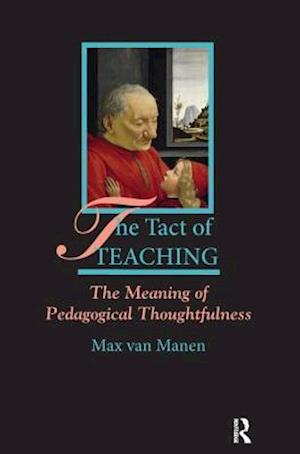 The Tact of Teaching af Max Van Manen