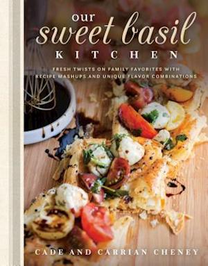 Bog, hardback Our Sweet Basil Kitchen af Cade Cheney