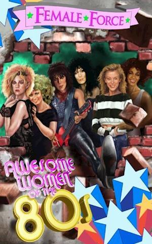 Female Force: Women of the Eighties af Steve Stone