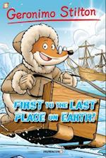 First to the Last Place on Earth! (GERONIMO STILTON)