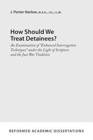 Bog, paperback How Should We Treat Detainees? af J. Porter Harlow