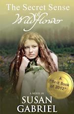 Secret Sense of Wildflower - Southern Historical Fiction, Best Book of 2012 af Susan Gabriel