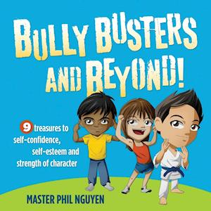 Bully Busters and Beyond af Phil Nguyen, Master Phil Nguyen