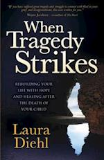 When Tragedy Strikes (Morgan James Faith)