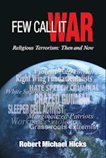 Few Call It War