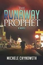 The Runaway Prophet (Morgan James Fiction)