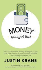 Money. You Got This
