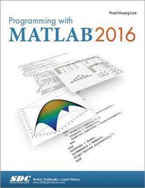 Bog, paperback Programming With Matlab 2016 af Huei-huang Lee
