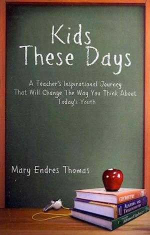Kids These Days af Mary Endres Thomas