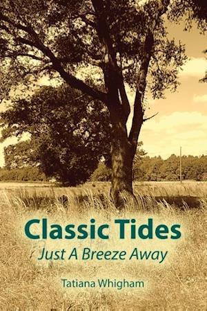 Classic Tides Just a Breeze Away af Tatiana Whigham