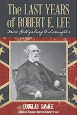 The Last Years of Robert E. Lee