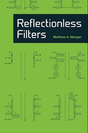 Bog, hardback Reflectionless Filters af Matthew A. Morgan