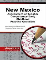 New Mexico Assessment of Teacher Competency- Early Childhood Practice Questions (Mometrix Test Preparation)