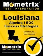 Louisiana Algebra I Eoc Success Strategies Study Guide