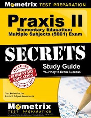 Bog, paperback Praxis II Elementary Education Multiple Subjects (5001) Exam Secrets af Mometrix Media LLC