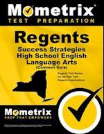 Regents Success Strategies High School English Language Arts (Common Core) Study Guide