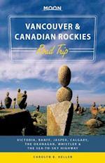 Moon Vancouver & Canadian Rockies Road Trip (Moon Handbooks)