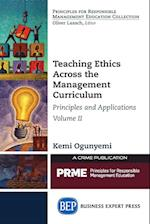 Teaching Ethics Across the Management Curriculum, Volume II