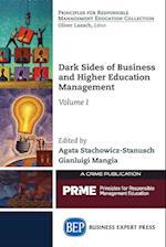 Dark Sides of Business and Higher Education Management, Volume I