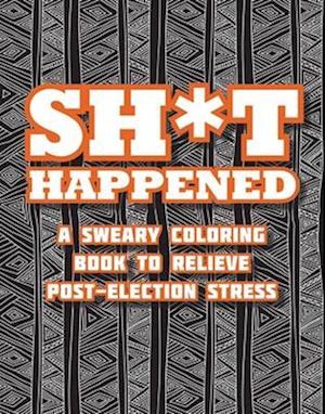 Bog, paperback Sh*t Happened af Racehorse Publishing