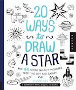 20 Ways to Draw a Star and 44 Other Far-Out Wonders from the Sky and Galaxy af Nate Padavick