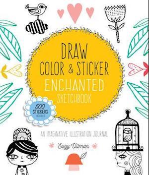 Draw, Color & Sticker Enchanted Sketchbook af Suzy Ultman