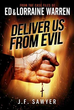 Deliver Us From Evil: From the Case Files of Ed & Lorraine Warren af J. F. Sawyer