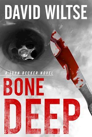 Bone Deep af David Wiltse