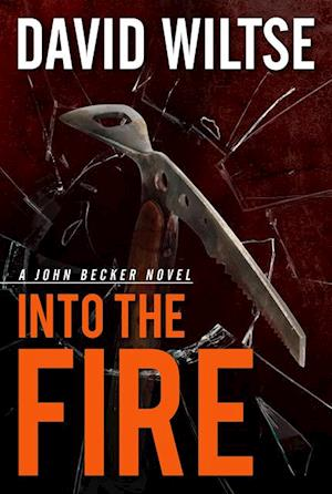 Into the Fire af David Wiltse
