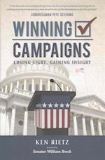 Winning Campaigns, Losing Sight, Gaining Insight
