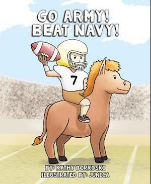 Bog, hardback Go Army! Beat Navy! af Kathy Borkoski