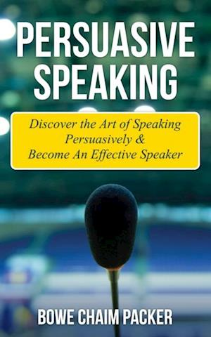 Persuasive Speaking af Bowe Packer