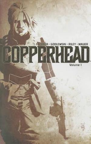 Copperhead 1 af Jay Faerber