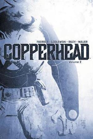 Copperhead 2 af Jay Faerber