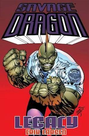 Bog, paperback Savage Dragon Legacy af Erik Larsen