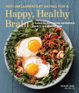 Bog, paperback Anti-Inflamatory Eating for a Happy, Healthy Brain af Michelle Babb