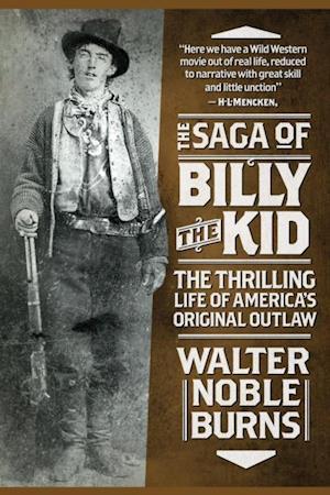 Saga of Billy the Kid af Walter Noble Burns