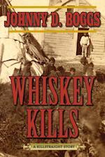 Whiskey Kills af Johnny D. Boggs